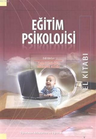 Eğitim Psikolojisi El Kitabı; Öğretmen Adaylarına ve Öğretmenlere
