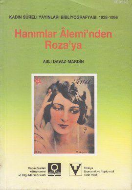 Hanımlar Alemi'nden Roza'ya; Kadın Süreli Yayınları Bibliyografyası: 1928-1996