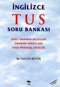 İngilizce Tus Soru Bankası; Özet Gramer Bilgileri, Deneme Sınavları, Kısa Medikal Sözlük