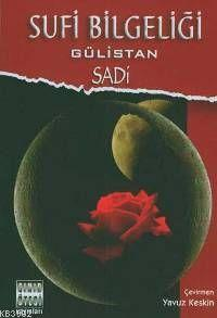 Sufi Bilgeliği; Gülistan