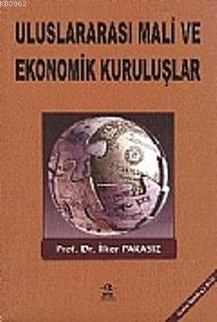 Uluslararası Mali Ekonomik Kuruluşlar ve Oluşumlar