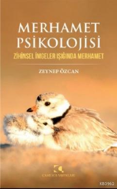 Merhamet Psikolojisi; Zihinsel İmgeler Işığında Merhamet