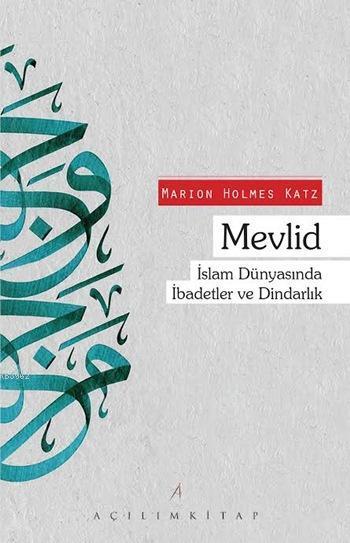 Mevlid; İslam Dünyasında İbadetler ve Dindarlık