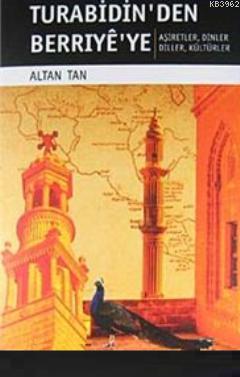 Turabidin'den Berriye'ye; Aşiretler - Dinler - Diller - Kültürler