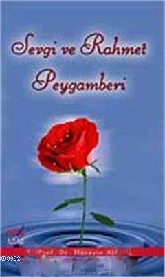 Sevgi ve Rahmet Peygamberi