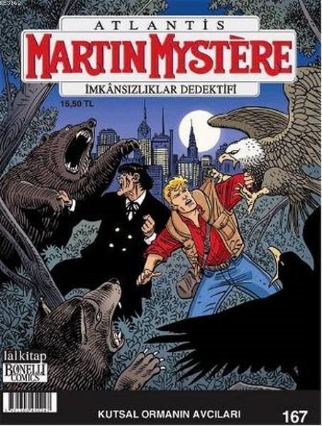 Martin Mystere Sayı: 167 - İmkansızlıklar Dedektifi / Kutsal Ormanın Avcıları