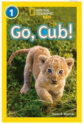 Go, Cub! (Readers 1); National Geographic Kids