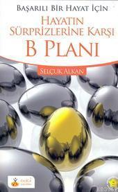Başarılı Bir Hayat İçin| Hayatın Sürprizlarine Karşı B Planı