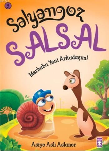 Salyangoz Salsal; Merhaba Yeni Arkadaşım!