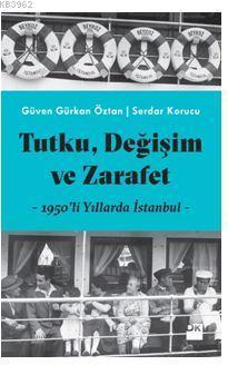 Tutku, Değişim ve Zerafet; 1950'li Yıllarda İstanbul
