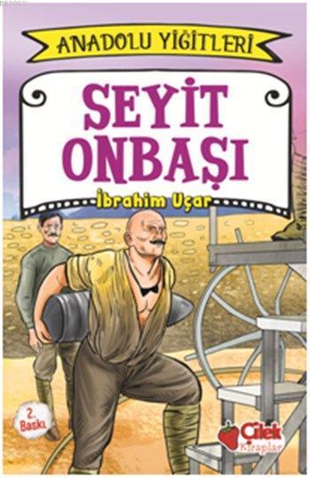 Seyit Onbaşı - Anadolu Yiğitleri 2