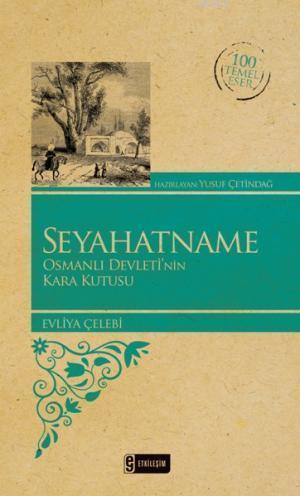 Seyahatname; Osmanlı Devleti'nin Kara Kutusu