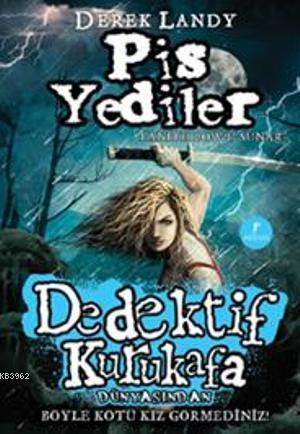 Dedektif Kurukafa Pis Yediler (Ciltli)