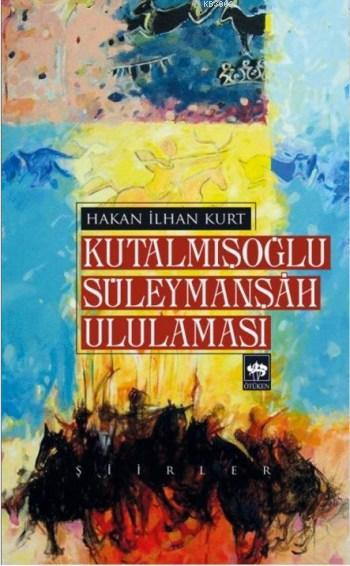 Kutalmışoğlu Süleymanşah Ululaması