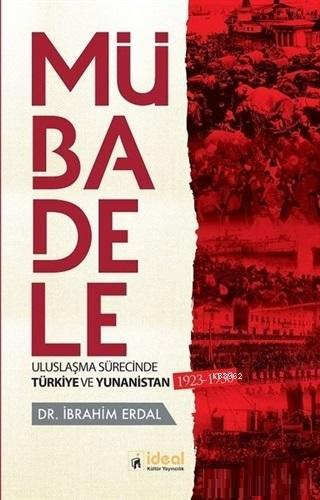 Mübadele - Uluslaşma Sürecinde Türkiye ve Yunanistan 1923-1930