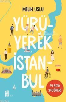 Yürüyerek İstanbul; 34 Rota 340 Öneri