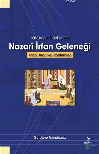 Tasvvuf Tarihinde Nazari İrfan Geleneği; Tarih, Teori ve Problemler
