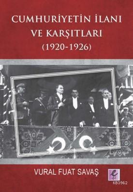 Cumhuriyetin İlanı ve Karşıtları (1920-1926)