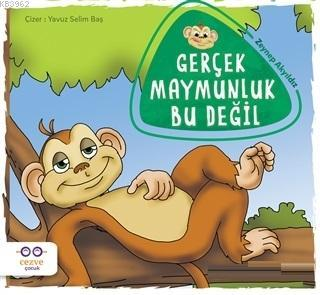 Gerçek Maymunluk Bu Değil