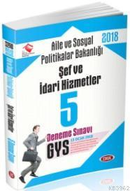 2018 GYS Aile ve Sosyal Politikalar Bakanlığı Şef ve İdari Hizmetler 5 Deneme Sınavı