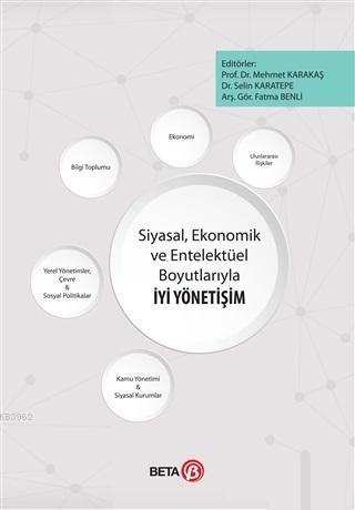 Siyasal, Ekonomik ve Entelektüel Boyutlarıyla İyi Yönetişim