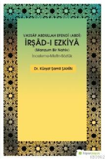 Vassâf Abdullah Efendi (Abdî) İrşâd-ı Ezkiyâ (Manzum Bir Nahiv) İnceleme-Metin-Sözlük