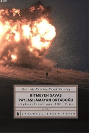 Bitmeyen Savaş Paylaşılmayan Ortadoğu