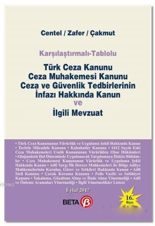 Karşılaştırmalı - Tablolu Türk Ceza Kanunu Ceza Muhakemesi Kanunu Ceza ve Güvenlik Tedbirlerinin İnf