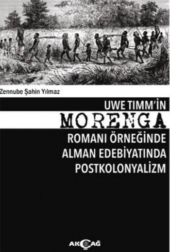 Morenga; Uwe Timm'in Morenga Romanı Örneğinde Alman Edebiyatında Postkoloyalizm