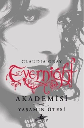 Evernight Akademisi - 4 Yaşamın Ötesi