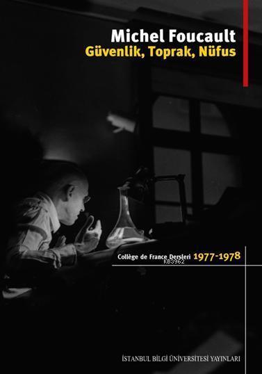 Güvenlik, Toprak, Nüfus; College De France Dersleri (1977-1978)