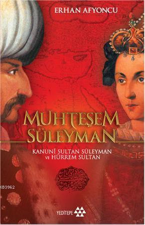 Muhteşem Süleyman; Kanuni Sultan Süleyman ve Hürrem Sultan