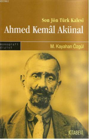 Son Jön Türk Kalesi Ahmed Kemal Akünal