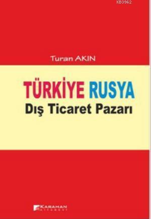 Türkiye Rusya Dış Ticaret Pazarı