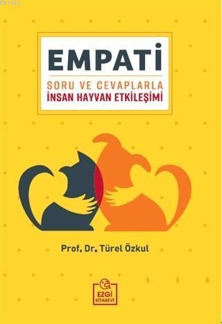 Empati; Soru ve Cevaplarla İnsan Hayvan Etkileşimi