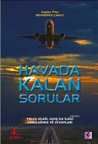 Havada Kalan Sorular; Yolcu Uçağı, Uçuş ile İlgili Sorularınız ve Cevapları