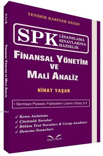 Finansal Yönetim ve Mali Analiz; SPK Lisanslama Sınavlarına Hazırlık