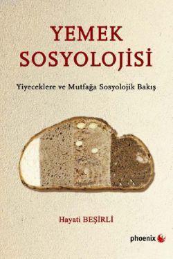 Yemek Sosyolojisi; Yiyeceklere ve Mutfağa Sosyolojik Bakış
