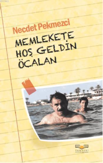 Memlekete Hoşgeldin Öcalan