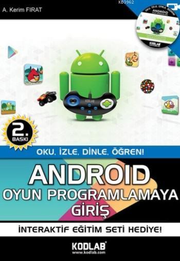 Android Oyun Programlamaya Giriş; Oku, İzle, Dinle, Öğren