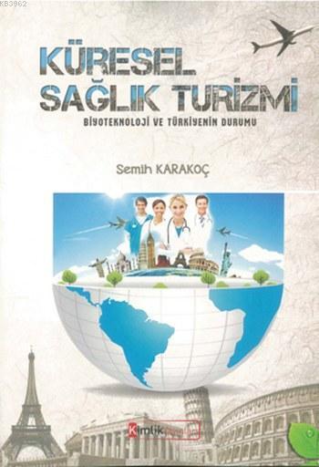 Küresel Sağlık Turizmi; Biyoteknoloji ve Türkiyenin Durumu