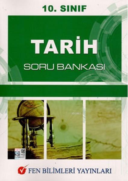 Fen Bilimleri Yayınları 10. Sınıf Tarih Soru Bankası Fen Bilimleri