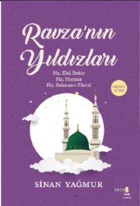 Ravza'nın Yıldızları; Hz. Ebû Bekir Hz. Hamza Hz. Selman-ı Fârâsî