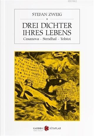 Drei Dichter İhres Lebens; Casanova - Stendhal - Tolstoi