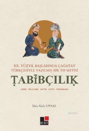 XX.Yüzyıl Başlarında Çağatay Türkçesiyle Yazılmış Bir Tıp Metni Tabibçilik