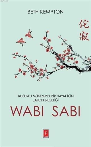 Wabi Sabi; Kusurlu Mükemmel Bir Hayat İçin Japon Bilgeliği