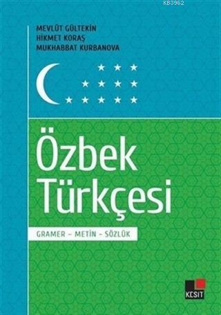 Özbek Türkçesi Gramer-Metin-Sözlük