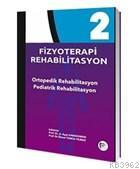 Fizyoterapi Rehabilitasyon 2 Ortopedik Rehabilitasyon - Pediatrik Rehabilitasyon