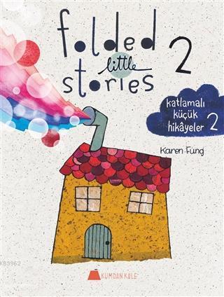 Folded Little Stories 2 - Katlamalı Küçük Hikayeler 2
