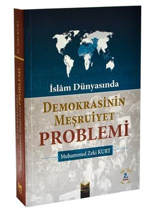 İslam Dünyasında Demokrasinin Meşruiyet Problemi